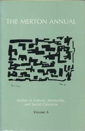 THE MERTON ANNUAL: STUDIES IN CULTURE, SPIRITUALITY, AND SOCIAL CONCERNS; Volume 6. George A. Kilcourse.