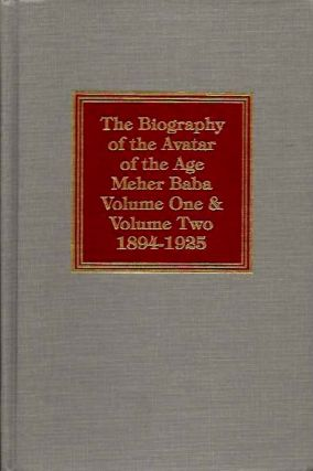 LORD MEHER: THE BIOGRAPHY OF THE AVATAR OF THE AGE MEHER BABA: VOLUME ONE & VOLUME TWO 1894 - 1925. Bhau Kalchuri.