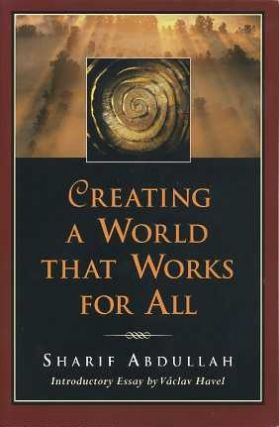 CREATING A WORLD THAT WORKS FOR ALL. Sharif Abdullah