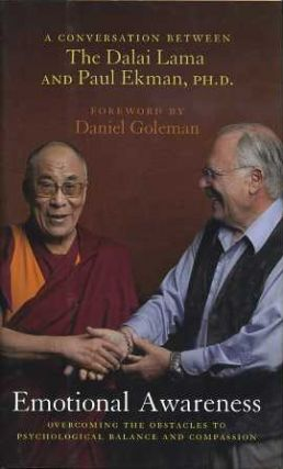 EMOTIONAL AWARENESS: OVERCOMING THE OBSTACLES TO PSYCHOLOGICAL BALANCE AND COMPASSION; A Conversation between The Dalai lama and Paul Ekman. H H. The Dalai Lama, Paul Ekman.