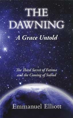 THE DAWNING: A GRACE UNTOLD. Emmanuel Elliott