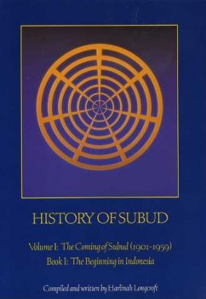 HISTORY OF SUBUD: VOLUME I: THE COMING OF SUBUD: BOOK I: THE BEGINNING IN INDONESIA. Harlinah Longcroft.