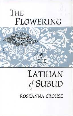 THE FLOWERING OF THE LATIHAN IN SUBUD. Roseanna Crouse