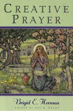 CREATIVE PRAYER. Brigid E. Herman.