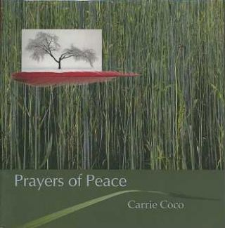 PRAYERS OF PEACE. Carrie Coco.