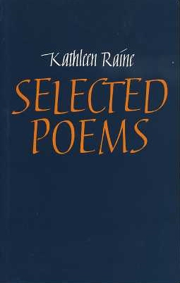 SELECTED POEMS. Kathleen Raine.