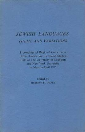 JEWISH LANGUAGES: THEME AND VARIATIONS. Herbert H. Paper.