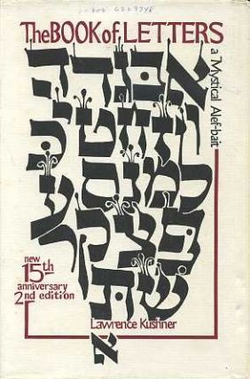 SEFER OTIYOT: THE BOOK OF LETTER; A Mystical Alef-Bait. Lawrence Kushner.