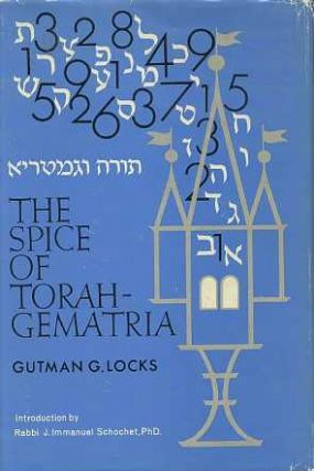 THE SPICE OF TORAH-GEMATRIA. Gutman G. Locks.