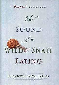 THE SOUND OF A WILD SNAIL EATING. Elisabeth Tova Bailey