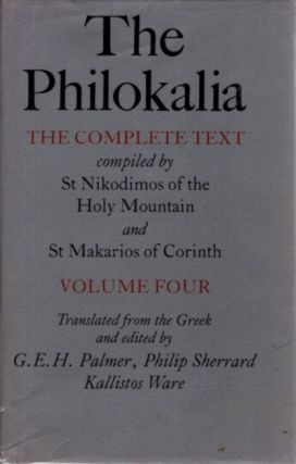 THE PHILOKALIA: THE COMPLETE TEXT; VOLUME FOUR (4). Nikodimos of the Holy Mountain, St...