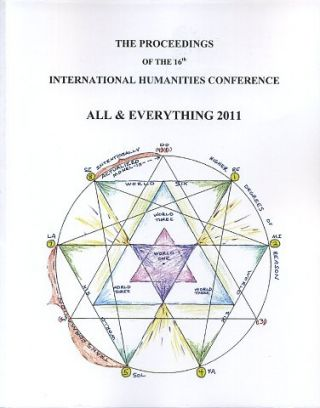 PROCEEDINGS OF THE 16TH INTERNATIONAL HUMANITIES CONFERENCE, ALL AND EVERYTHING 2011.