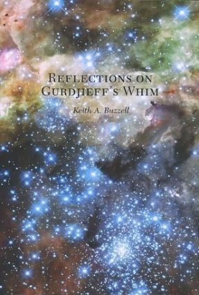 REFLECTIONS ON GURDJIEFF'S WHIM. Keith A. Buzzell