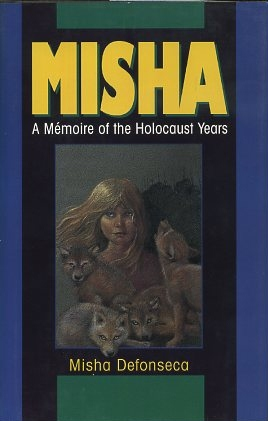 MISHA; A Memoire of the Holocaust Years. Misha Defonseca