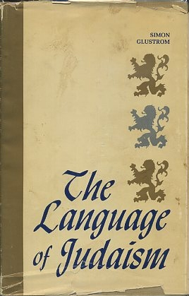 THE LANGUAGE OF JUDAISM. Simon Glustrom.