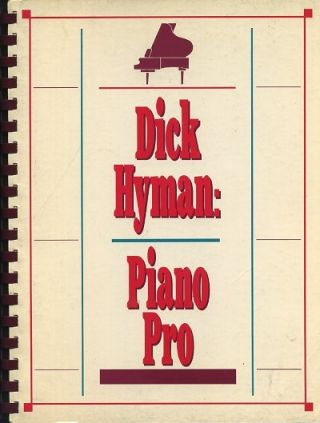 DICK HYMAN: PIANO PRO; A Browser's Michellany on Music and Musicians. Dick Hyman.