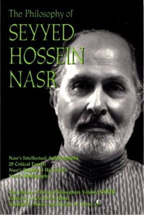THE PHILOSOPHY OF SEYYED HOSSEIN NASR.
