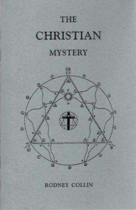 THE CHRISTIAN MYSTERY. Rodney Collin