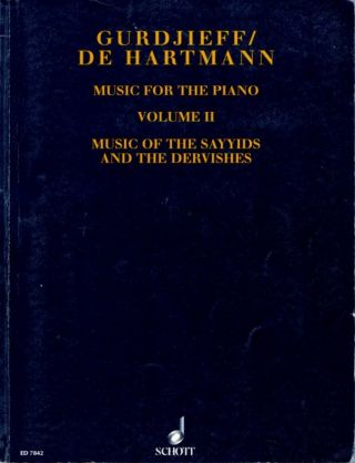 VOLUME II, (SHEET MUSIC) MUSIC OF THE SAYYIDS AND THE DERVISHES. Gurdjieff/De Hartmann
