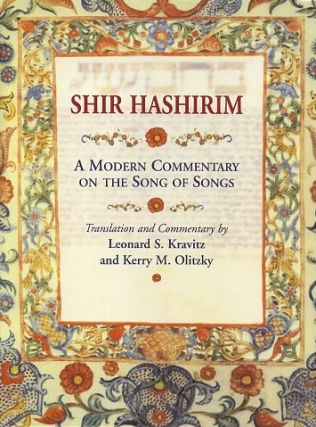 SHIR HASHIRIM; A Modern Commentary on the Song of Songs. Leonard S. Kravitz, Kerry M. Olitzky.