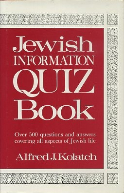 JEWISH INFORMATION QUIZ BOOK. Alfred J. Kolatch.