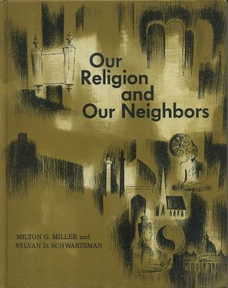 OUR RELIGION AND OUR NEIGHBORS; A Study of Comparative Religion Emphasizing the religions of the Western World. Milton G. Miller.
