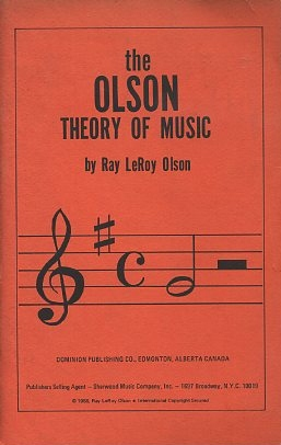 THE OLSON THEORY OF MUSIC. Ray LeRoy Olson.