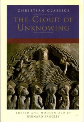 THE CLOUD OF UNKNOWING. Bernard Bangley
