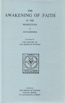 THE AWAKENING OF FAITH IN THE MAHAYANA. Asvaghosha.