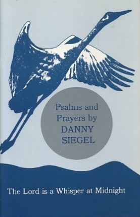 THE LORD IS A WHISPER AT MIDNIGHT; Psalms and Prayers. Danny Siegel.