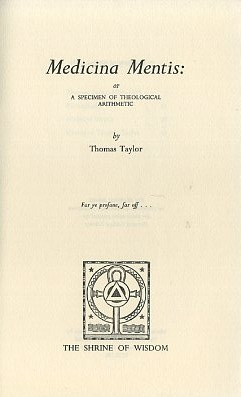 MEDICINA MENTIS; or A Specimen of Theological Arithmetic. Thomas Taylor