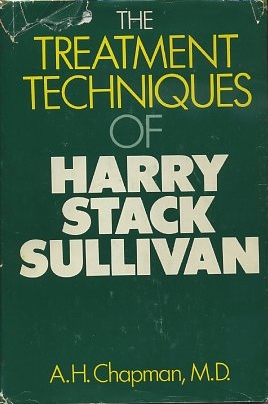 THE TREATMENT TECHNIQUES OF HARRY STACK SULLIVAN. A. H. Chapman