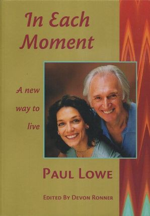 IN EACH MOMENT. Paul Lowe