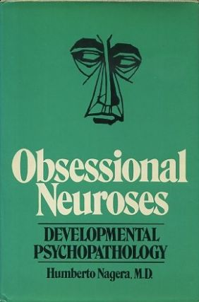 OBSESSIONAL NEUROSES; Developmental Psychopathology. Humberto Nagera