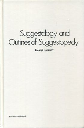 SUGGESTOLOGY AND OUTLINES OF SUGGESTOPEDY. Georgi Lozanov.