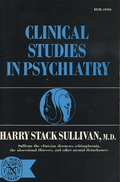CLINICAL STUDIES IN PSYCHIATRY. Harry Stack Sullivan.