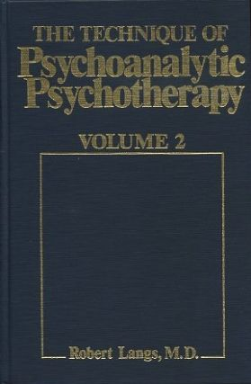 THE TECHNIQUE OF PSYCHOANALITIC PSYCHOTHERAPY. Robert Langs