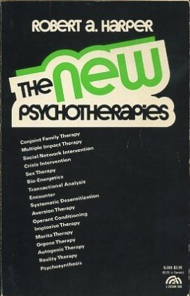 THE NEW PSYCHOTHERAPIES. Robert A. Harper.