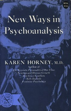 NEW WAYS IN PSYCHOANALYSIS. Karen Hormey