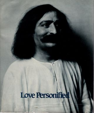 LOVE PERSONIFIED; Photographs of Avatar Meher Baba. Meher Baba, Lawrence Reiter