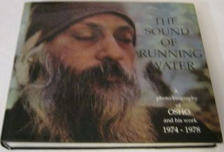 THE SOUND OF RUNNING WATER; A Photo-Biography of Osho and His Work 1974 - 1978. Osho Rajneesh