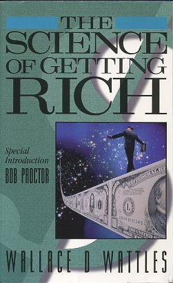 THE SCIENCE OF GETTING RICH. Wallace D. Wattles