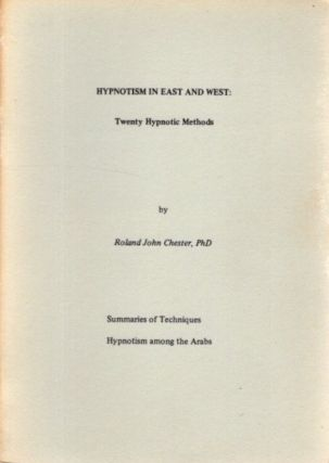 HYPNOTISM IN EAST AND WEST; Twenty Hypnotic Methods. Roland John Chester