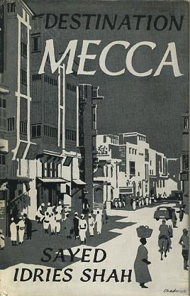 DESTINATION MECCA. Idries Shah