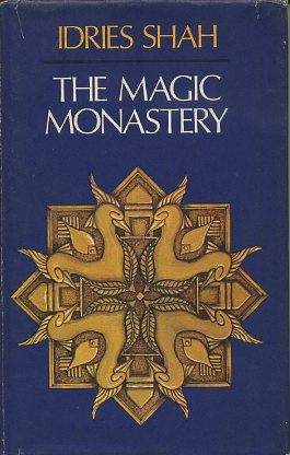 THE MAGIC MONASTERY. Idries Shah