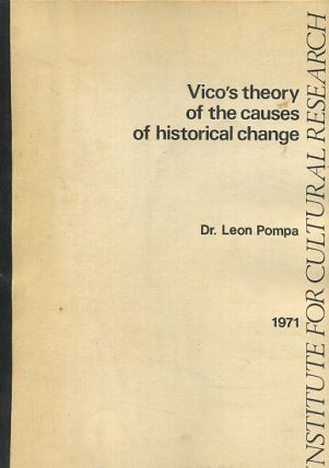 VICO'S THEORY OF THE CAUSES OF HISTORICAL CHANGE. Leon Pompa