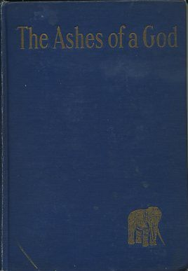 THE ASHES OF A GOD. F. W. Bain, trans
