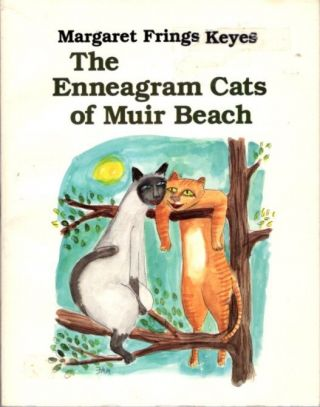 THE ENNEAGRAM CATS OF MUIR BEACH. Margaret Frings Keyes.