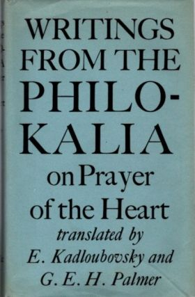 WRITINGS FROM THE PHILOKALIA ON PRAYER OF THE HEART. Philokalia