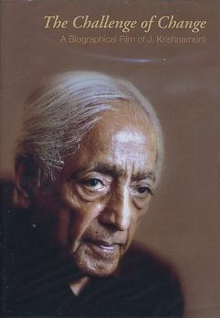 THE CHALLENGE OF CHANGE; A Biographical Flim of J. Krishnamurti. J. Krishnamurti